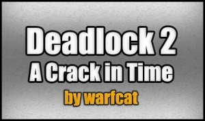 Descargar Deadlock 2 - A Crack in Time para Minecraft 1.4.7