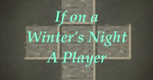 Descargar If On a Winter's Night a Player para Minecraft 1.16.5
